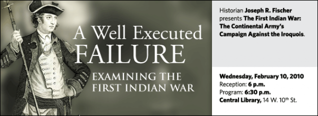 Historian Joseph R. Fischer presents The First Indian War:  The Continental Army's Campaign Against the Iroquois.