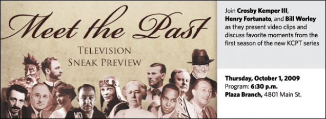 Join Crosby Kemper III,  Henry Fortunato, and Bill Worley  as they present video clips and discuss favorite moments from the first season of the new KCPT series