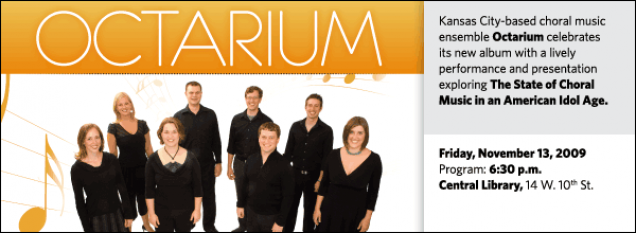 Kansas City-based choral music  ensemble Octarium celebrates  its new album with a lively  performance and presentation  exploring The State of Choral  Music in an American Idol Age.