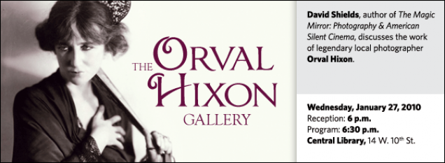 David Shields, author of The Magic Mirror: Photography & American Silent Cinema, discusses the work  of legendary local photographer Orval Hixon.