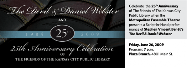 Celebrate  the 25th Anniversary  of The Friends of The Kansas City Public Library when the  Metropolitan Ensemble Theatre presents a Script-In-Hand performance of Stephen Vincent Benét's The Devil & Daniel Webster