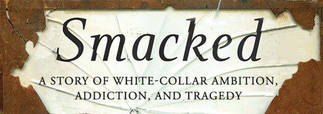 In a discussion of her memoir Smacked, former New York Times business columnist Eilene Zimmerman looks at the troubling pervasiveness of drug addiction in such high-pressure, white-collar professions as law, finance, and technology – a discovery she made after the stunning, drug-induced death of her former husband.