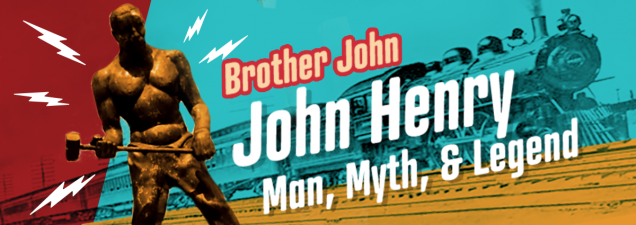 "Kansas City storyteller and vocalist ""Brother John"" Anderson leads a musical journey through the life and times of steel-drivin' legend John Henry – through the eyes of his father, Preacher Henry. For ages 5 and up."