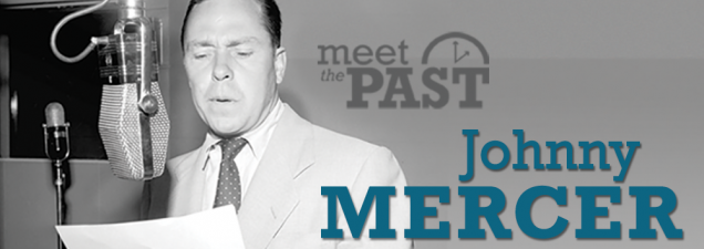 "New York-area pianist/vocalist John Bauers portrays legendary lyricist Johnny Mercer (""One More for My Baby,"" ""Moon River,"" ""Days of Wine and Roses""), sitting down with Library Director Crosby Kemper III in a tune-filled installment of Meet the Past."