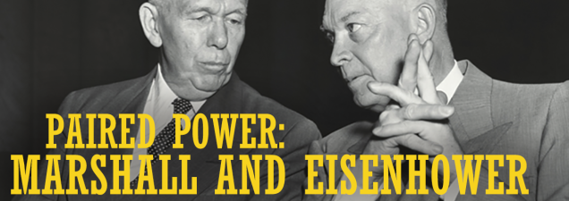 Military historian David W. Mills of the U.S. Army Command and General Staff College examines the long and fruitful association of Dwight Eisenhower and U.S. Army chief of staff (and future secretary of state) John Marshall, who first recognized Ike's talent and promoted him.