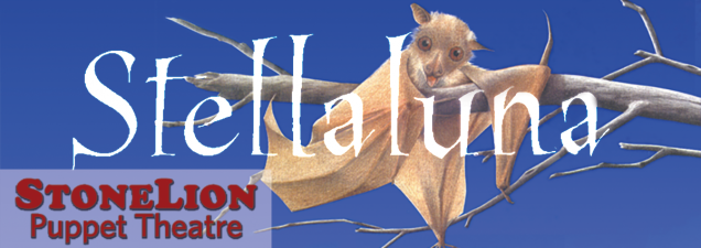 This StoneLion Puppet Theatre adaptation of Janell Cannon's award-winning picture book follows the adventures of a lost baby bat, Stellaluna, who is separated from her mother and lands in a nest full of birds. It's a clever variation on the ugly duckling's lesson of acceptance. For all ages.