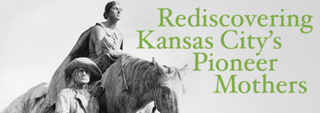 In a discussion of her book Pioneer Mother Monuments: Constructing Cultural Identity, University of North Dakota historian Cynthia Prescott walks through the proliferation, wane, and rediscovery of memorials to sainted pioneer women – in the Kansas City region and across the nation.