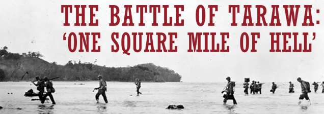 "Military historian Bud Meador of the U.S. Army Command and General Staff College discusses the ""toughest battle in Marine Corps history,"" a three-day fight between American and dug-in Japanese forces in November 1943 for the tiny atoll of Tarawa halfway between Pearl Harbor and the Philippines."