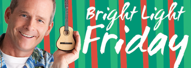 "Skip the craziness of Black Friday shopping. Make it a playful ""Bright Light Friday"" instead, singing, dancing, and celebrating the start of the Christmas season with kid rocker Jim ""Mr. Stinky Feet"" Cosgrove. Appropriate for all ages."