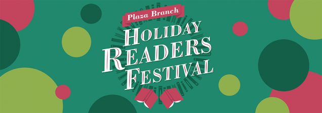 The Plaza Branch invites you to join us for an evening of holiday fun! Expert librarians from around the metro area come together to suggest great books that make great gifts for all kinds of readers; then stick around for live music, family activities, light refreshments, and more.